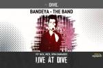 Live At DIVE ft. Bandeya - The Band