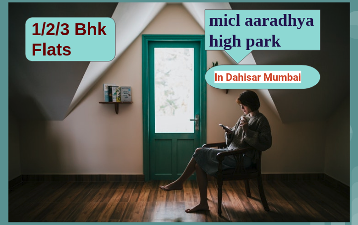 micl aaradhya high park- For 1/2/3 Bhk