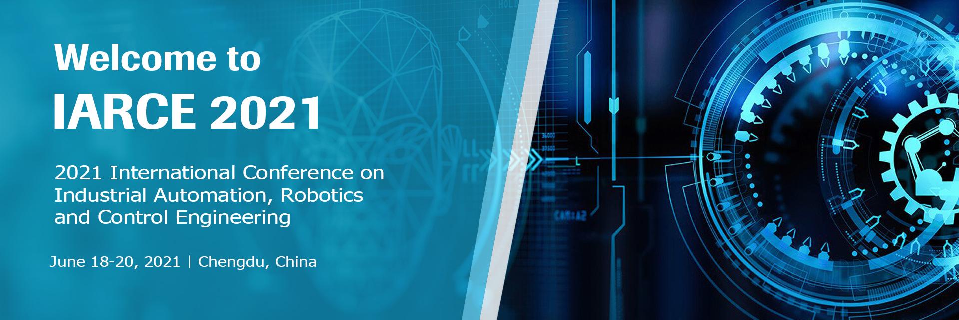 Industrial Automation, Robotics and Control Engineering (IARCE 2021)