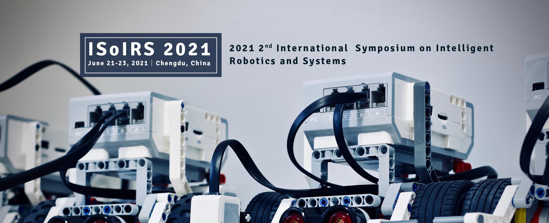International Symposium on Intelligent Robotics and Systems (ISoIRS 2021)