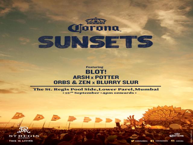 Corona Sunsets w/ BLOT, Arsh x Potter, Blurry Slur x Orbs & Zen at St. Regis Poolside | Sept 10th