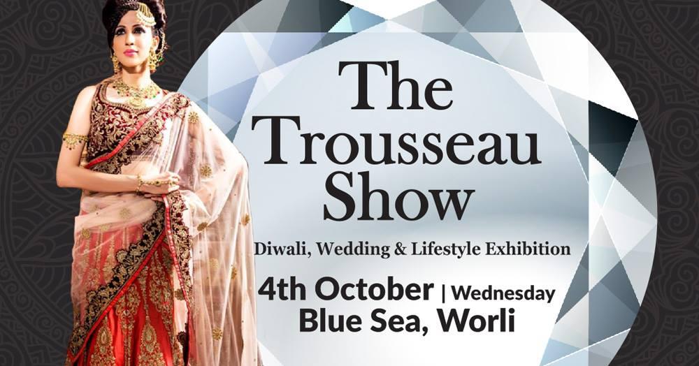 The Trousseau Show - Diwali, Wedding & Lifestyle Exhibition