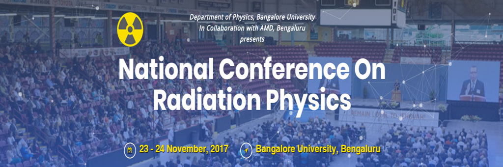 National Conference on Radiation Physics (NCRP 2017)