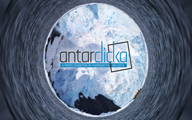 Antarclicka - A Photo Exhibition by Karmaditya Baldota