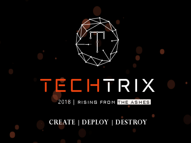 TECHTRIX 2018 - ANNUAL TECHNO-MANAGEMENT FEST