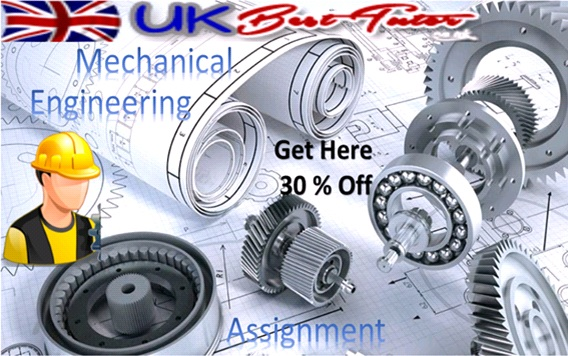 Get Mechanical Engineering Assignment With UK Best Tutor