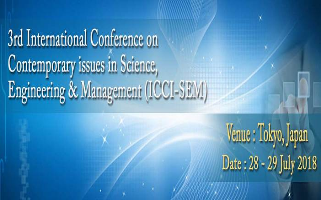 3rd International Conference on Contemporary issues in Science, Engineering & Ma
