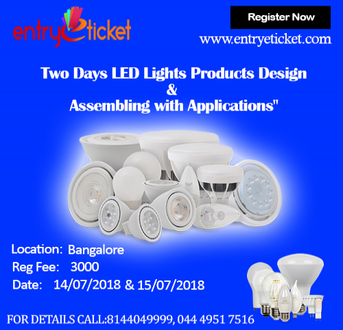 TWO DAYS LED LIGHTS PRODUCTS DESIGN AND ASSEMBLING WITH APPLICATIONS IN BANGALOR
