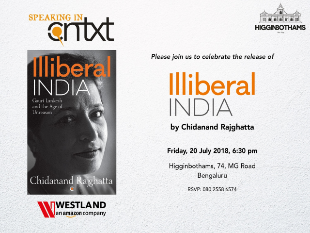 Chidanand Rajghatta to launch his book 'Illiberal India: Gauri Lankesh & the Age