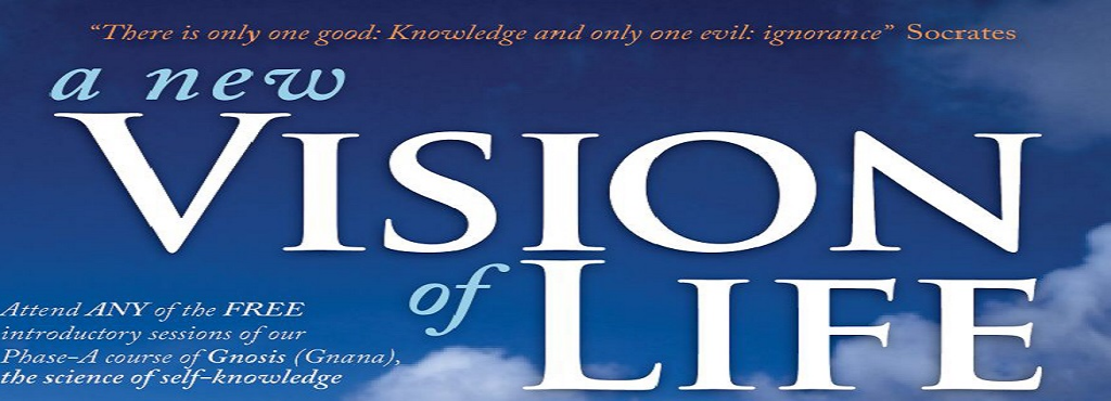 Free Introduction to New Vision of Life (Gnosis - the Science of Self Knowledge)