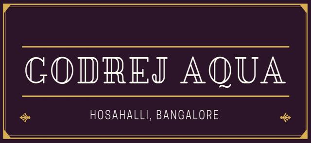 Godrej Aqua | Godrej Aqua Hosahalli Bangalore