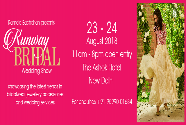 Ramola Bachchan & Sunar Jewels present Runway Bridal Wedding Show 2018