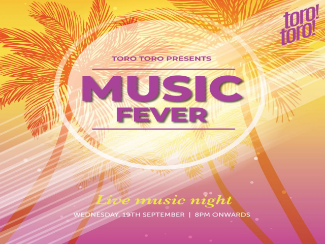 TORO TORO presents Music Fever