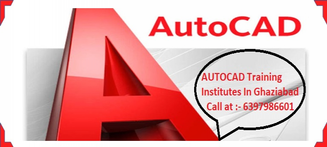 AUTOCAD Training Institutes In Ghaziabad