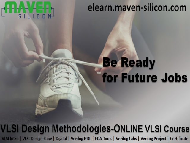 Be ready for Future Jobs with Online VLSI DM Course from Maven Silicon
