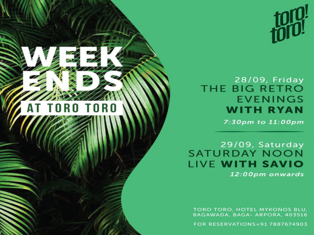 Weekends at TORO TORO!28th & 29th September 2018