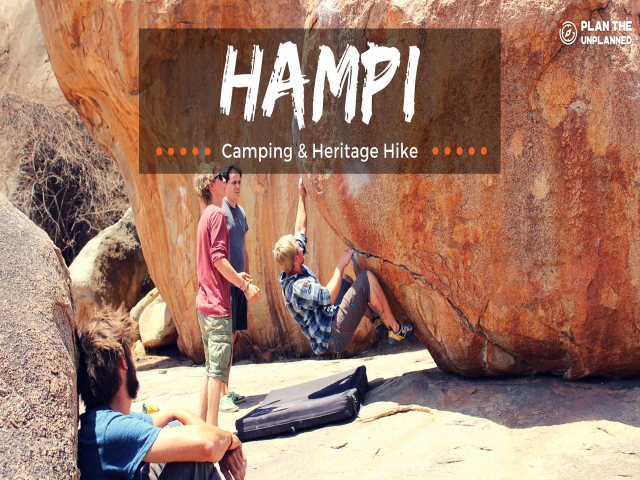 Explore Hampi - Camping & Heritage Hike - Plan The Unplanned