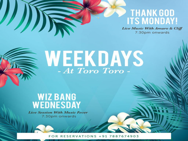 Weekdays at TORO TORO 15th & 17th October 2018