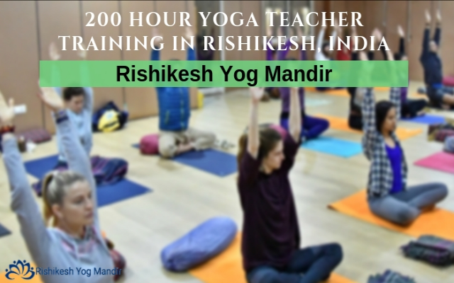 Best 200 hour yoga teacher training in Rishikesh, India