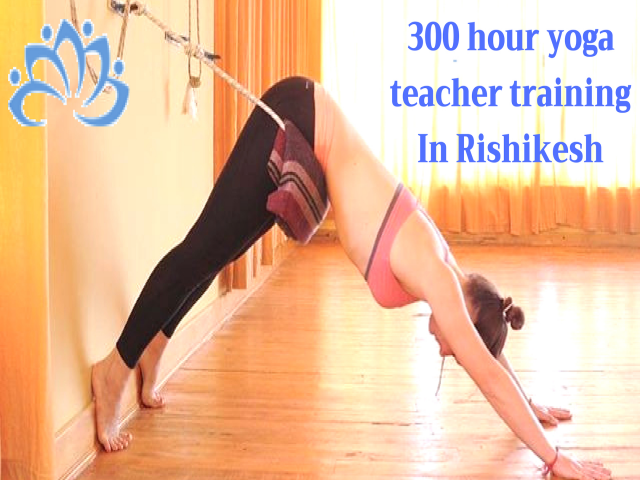 Best 300 Hour Yoga Teacher Training in Rishikesh, India