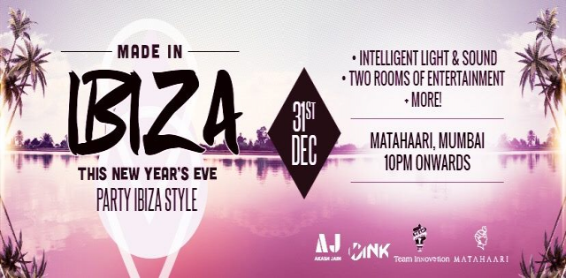 MADE IN IBIZA at MATAHAARI, WORLI || NEW YEAR'S EVE 2019