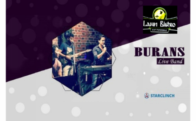 Burans -Performing LIVE at 'LAWN BISTRO' NOIDA