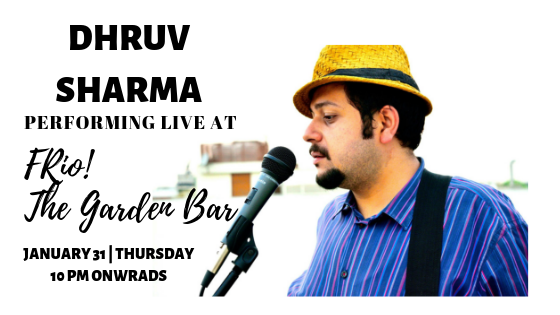 Dhruv Sharma - Performing LIVE at FRIO The Garden Bar, New Friends Colony