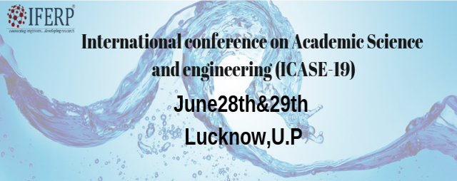 International conference on Academic Science and engineering(ICASE-19)