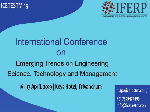 Emerging Trends on Engineering Science, Technology and Management (ICETESTM-19)