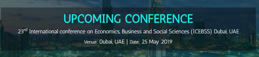 23rd International conference on Economics, Business and Social Sciences (ICEBSS