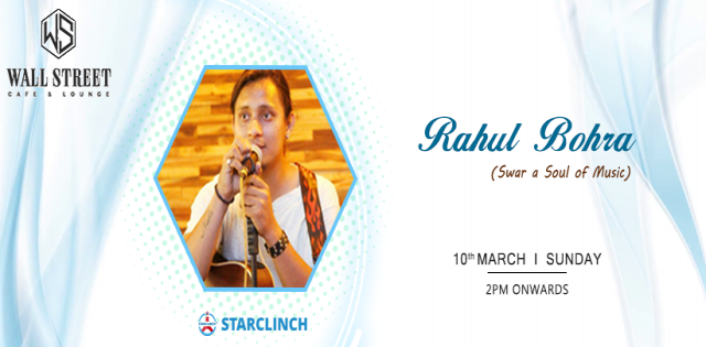 Rahul Bohra - Performing LIVE at Wall Street Cafe