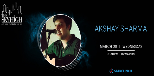 Akshay Sharma - Performing LIVE at 'The Sky High' August Kranti Marg