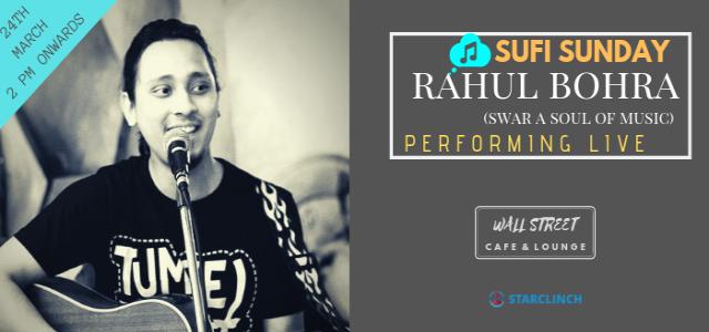 Rahul Bohra(Swar) - Performing LIVE At Cafe Wall Street