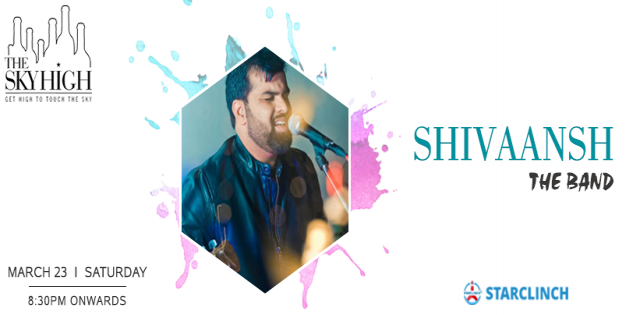 Shivaansh The Band - Performing LIVE at The Sky High, Ansal Plaza