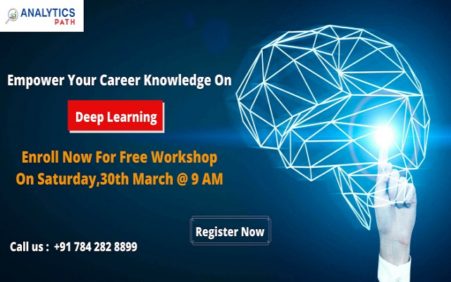 Analytics Path Deep Learning Workshop Scheduled On 30th March, 9 AM, Hyderabad.