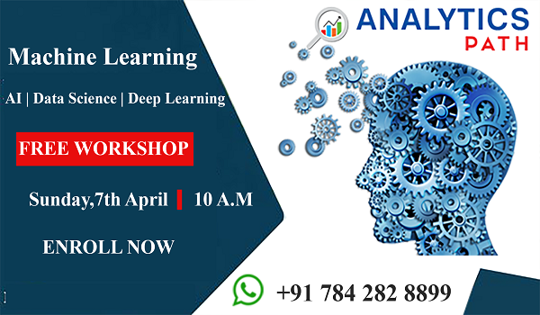 Enroll Machine Learning  Workshop at  Analytics Path From 7th April @ 10AM.