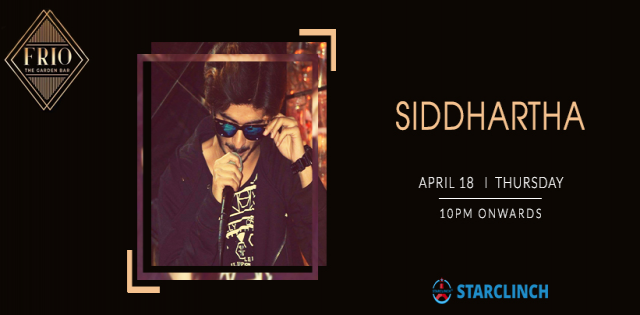Siddhartha - Performing LIVE At Frio The Garden Bar, New Friends Colony