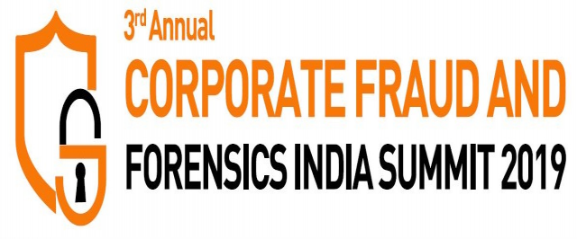 3rd Annual Corporate Fraud And Forensics India Summit 2019
