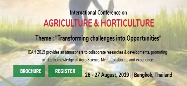 International Conference on Agriculture and Horticulture (ICAH-2019)