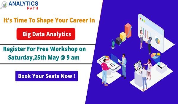 Free Big Data Analytics Workshop At Analytics Path On 25th May 9 AM.