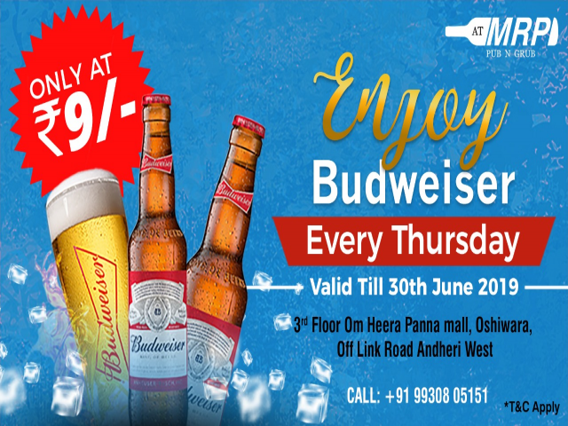 Thirsty Thursday -Budweiser at INR 9/- Only !