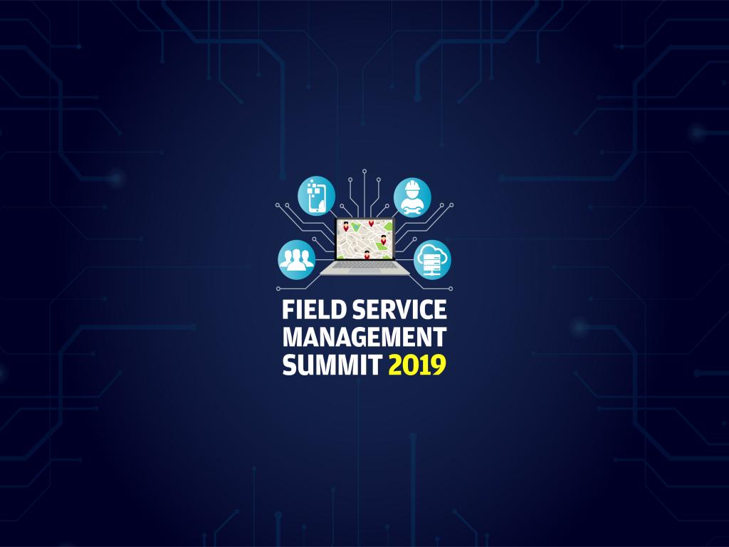 Field Service Management Summit 2019