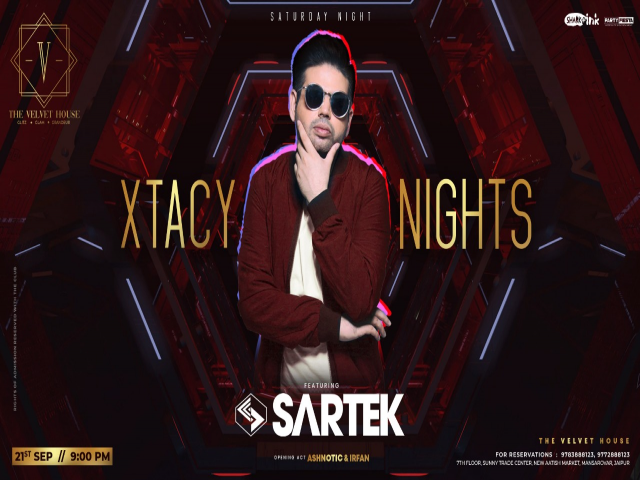 Saturday Xtacy Night featuring 'Sartek'