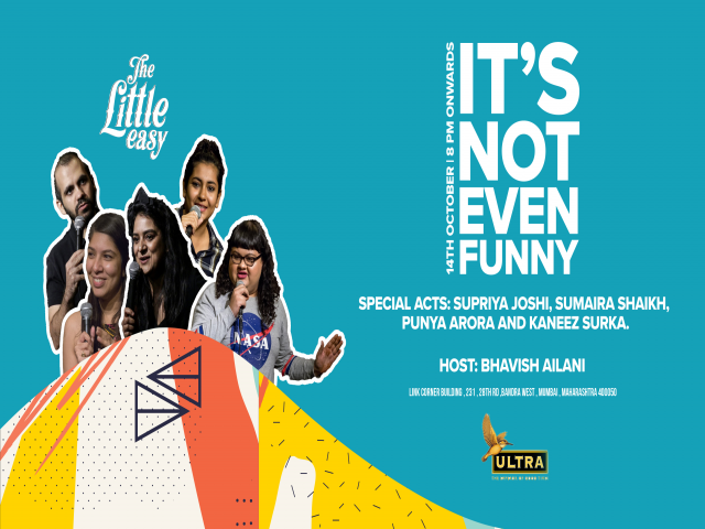 Its Not Even Funny -  Host: Bhavish Ailan Special Acts: Kaneez Surka, Supriya