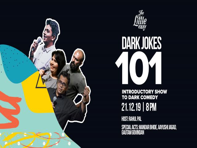 Dark Jokes 101 - Host: Rahul Pal Special Acts:  Mandar Bhide, Aayushi Jagad, Ga