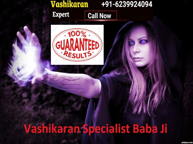 Vashikaran Specialist Baba Ji For Life Problem Solutions