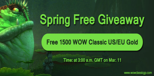 2020 Spring Free Giveaway:Free 1500 wow classic gold cheap for All WOW Fans Mar