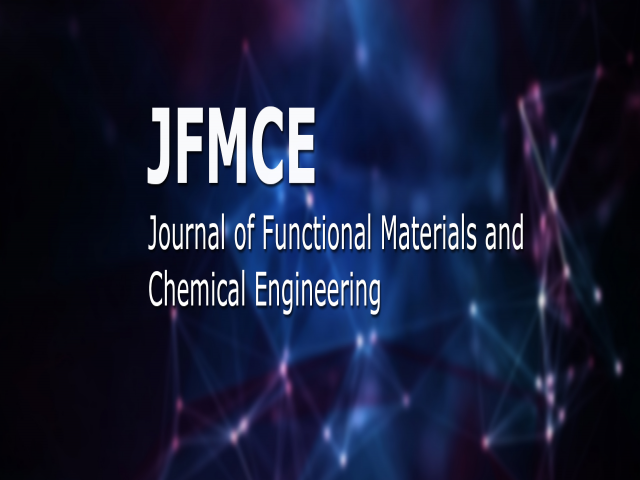 Journal of Functional Materials and Chemical Engineering (JFMCE)