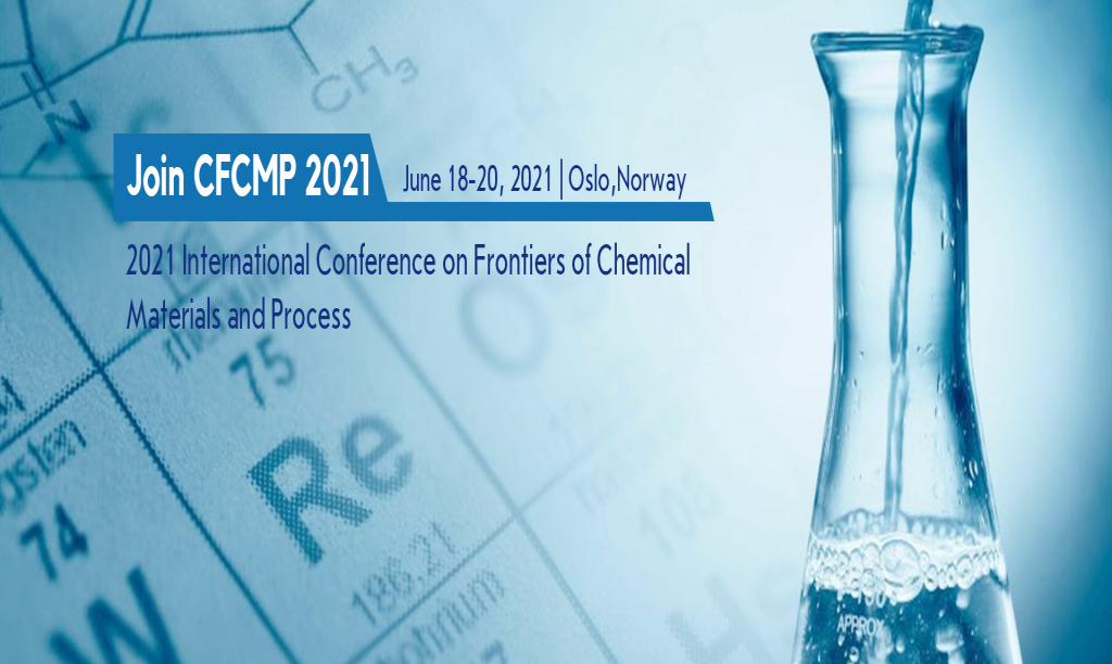 Conference on Frontiers of Chemical Materials and Process (CFCMP 2021)