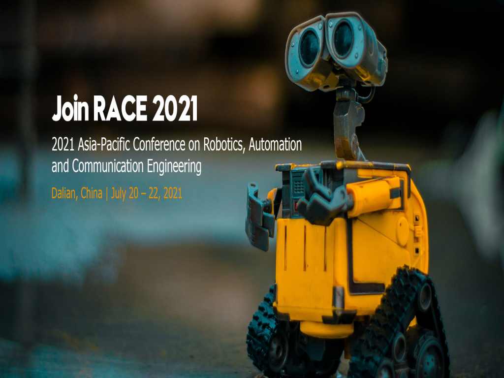 Conference on Robotics, Automation and Communication Engineering (RACE 2021)